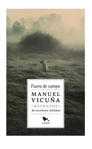 Fuera de campo. Retratos de escritores chilenos