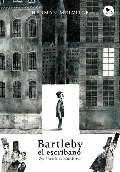 Bartleby el escribano. Una historia de Wall Street