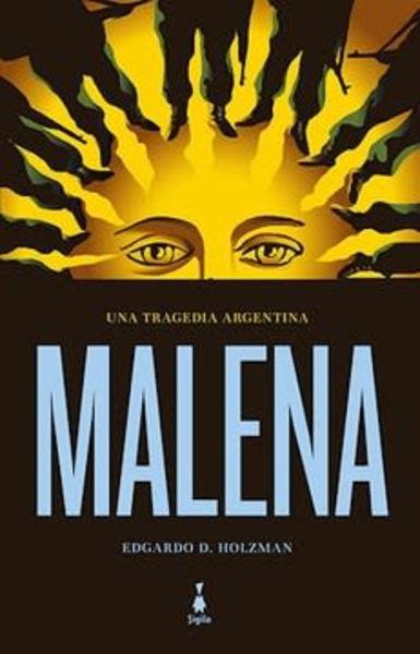 Malena. Una tragedia argentina