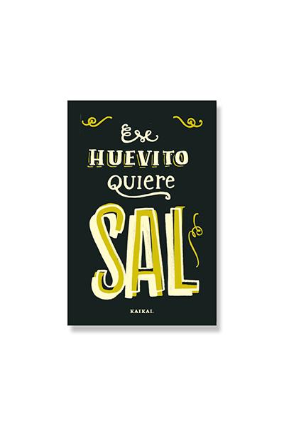 POSTAL DICHOS - Ese huevito quiere sal