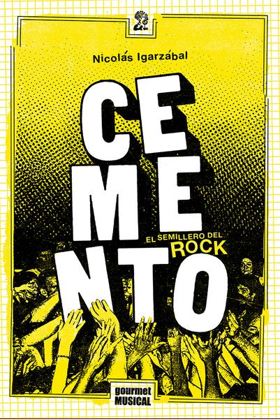 Cemento, el semillero del rock (1985-2004)