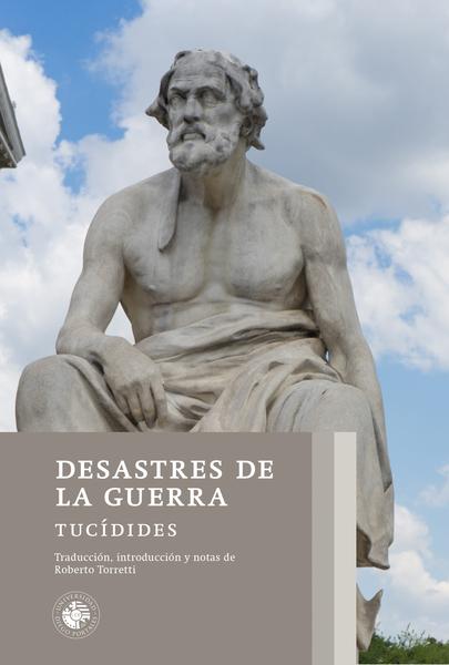 DESASTRES DE LA GUERRA. Traducción, introducción y notas de Roberto Torretti