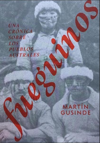 Fueguinos.Una crónica sobre los pueblos australes