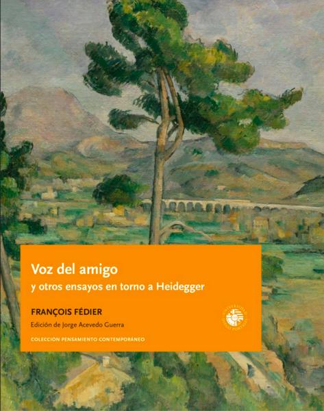 Voz del amigo y otros ensayos en torno a Heidegger