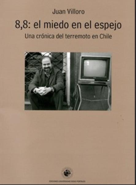 8.8: el miedo en el espejo. Una crónica del terremoto en Chile