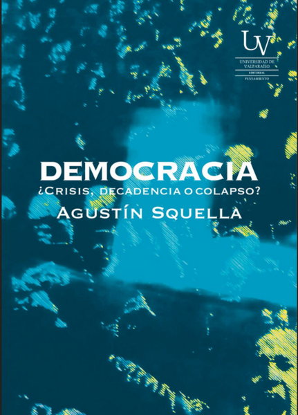 Democracia ¿Crisis, decadencia o colapso?