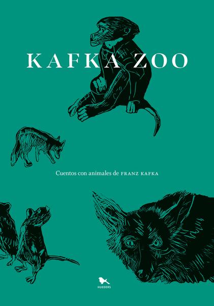 Kafka Zoo. Cuentos con animales de Franz Kafka