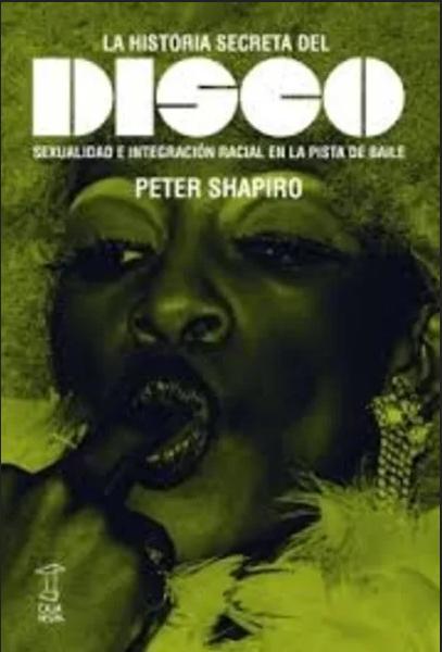 La historia secreta del disco. Sexualidad e integración racial en la pista de baile.