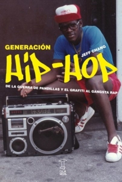 Generación HIP-HOP. De la guerra de pandillas y el grafiti al gangsta rap