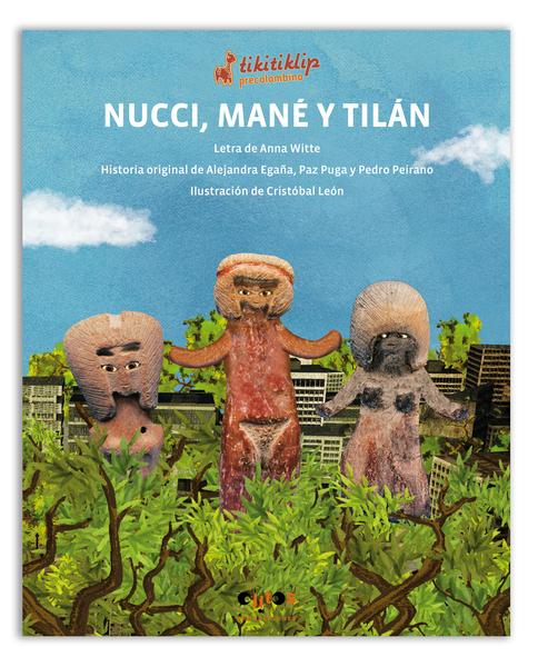 Nucci, Mané y Tilán