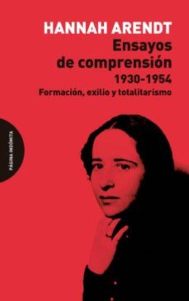 ENSAYOS DE COMPRENSION 1930-1954 : FORMACION, EXILIO Y TOTALITARISMO