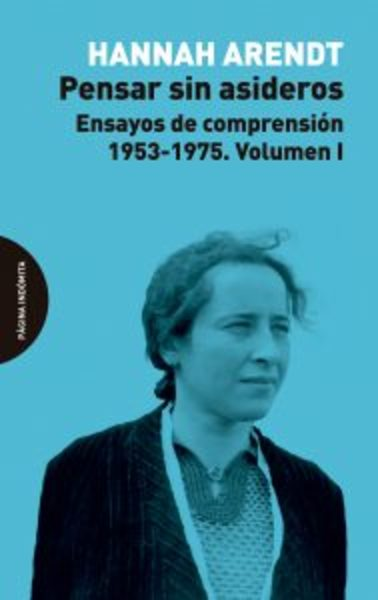 PENSAR SIN ASIDEROS, I : ENSAYOS DE COMPRENSION, 1953-1975