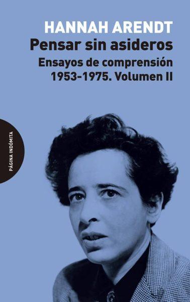 PENSAR SIN ASIDEROS, II : ENSAYOS DE COMPRENSION, 1953-1975