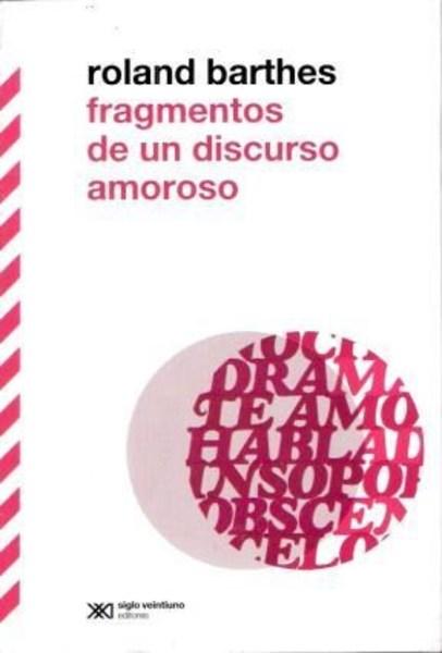 FRAGMENTOS DE UN DISCURSO AMOROSO