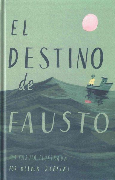 El destino de Fausto. Una fábula ilustrada