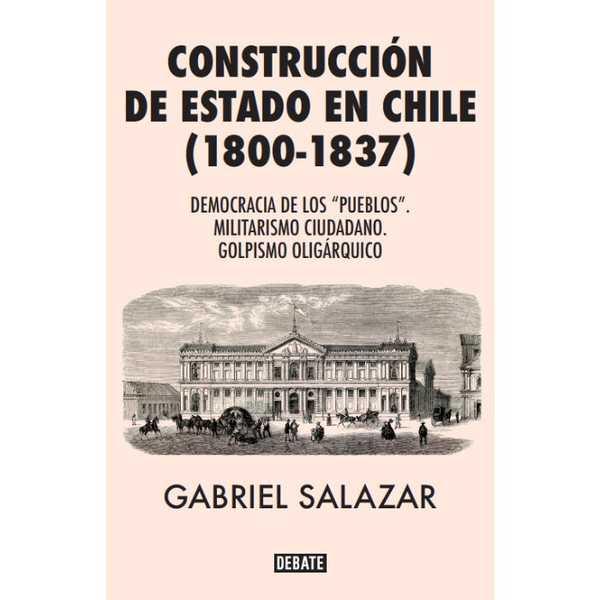 CONSTRUCCION DEL ESTADO CHILENO (1800-1837)