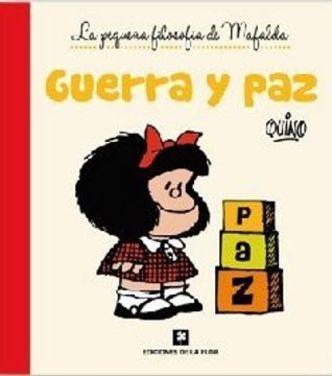 GUERRA Y PAZ - PEQUEÑA FILOSOFIA DE MAFALDA