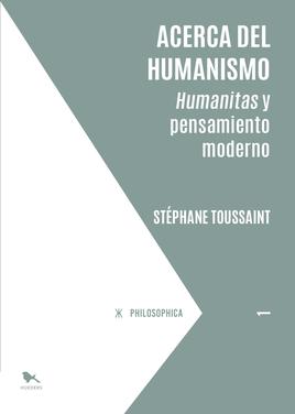Acerca del Humanismo. Humanitas y pensamiento moderno
