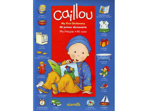 Caillou My First Dictionary - My House