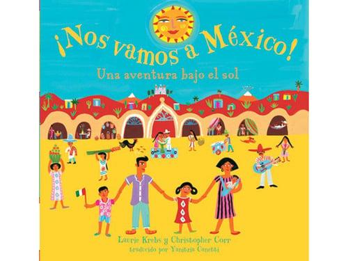 ¡Nos vamos a México!