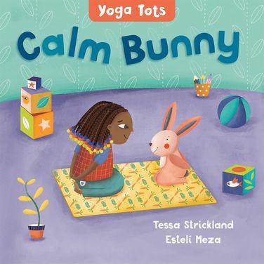 Yoga Tots: Calm Bunny