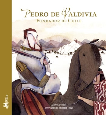 Pedro de Valdivia, fundador de Chile