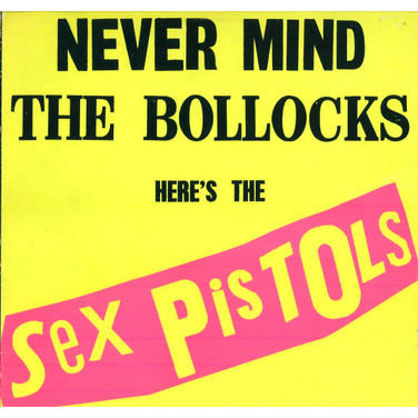 Never Mind The Bollocks...