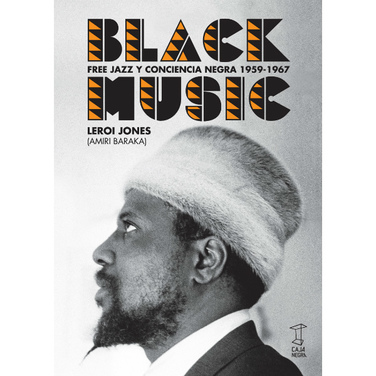 Black Music: Free jazz y conciencia negra 1959-1967
