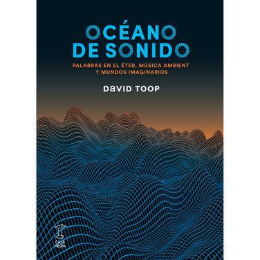 Océano de sonido: Palabras en el éter, música ambient y mundos imaginarios
