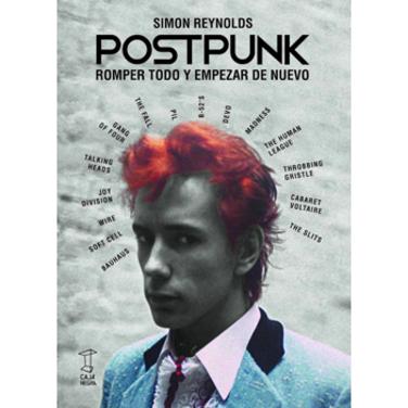 Postpunk: Romper todo y empezar de nuevo