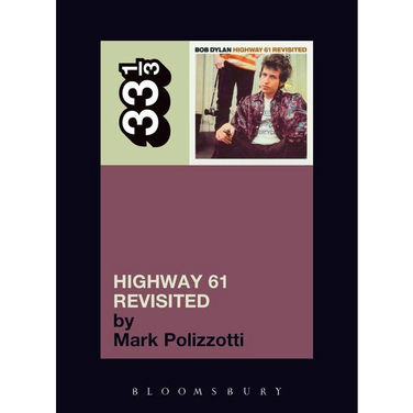 33 1/3 Highway 61 Revisited