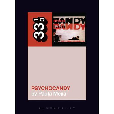 33 1/3: Psychocandy