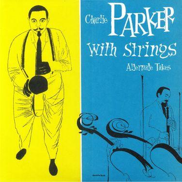 Charlie Parker With Strings: Alternate Takes (RSD 19)