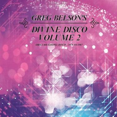 Divine Disco Volume Two: Obscure Gospel Disco (1979-1987) (RSD 19)