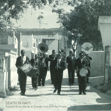 Death In Haiti (Funeral Brass Band & Sounds Of Port Au Prince)