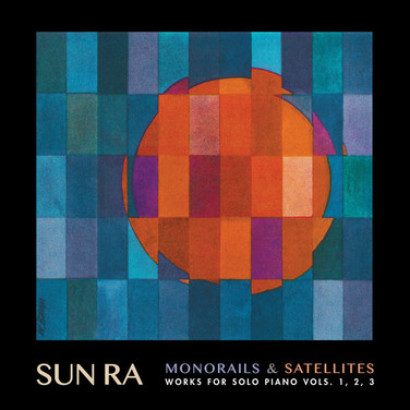 Monorails & Satellites (Works For Solo Piano Vols. 1, 2, 3)