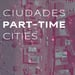 Ciudades Part-Time - Part Time Cities Bootic.jpg