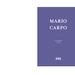 Mario Carpo | El Ascenso - ARQ DOCS CARPO 00.jpg