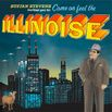 Sufjan Stevens Invites You To: Come On Feel The Illinoise