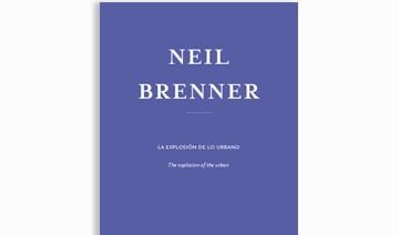 Neil Brenner / The Explosion of the Urban -