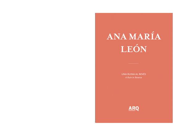 Ana María León   Una Ruina al Revés - ARQ DOCS LEON 0.jpg