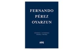 Fernando Pérez Oyarzun | Ortodoxia/Heterodoxia