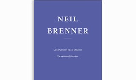 Neil Brenner / The Explosion of the Urban