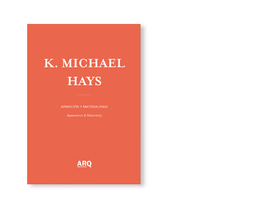 K. Michael Hays | Aparición y Materialidad