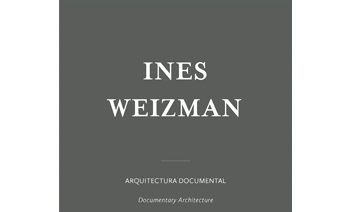 Ines Weizman | Arquitectura Documental