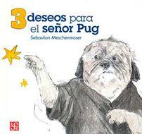 Tres deseos para el señor Pug