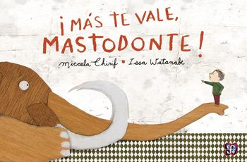 Más te vale, Mastodonte