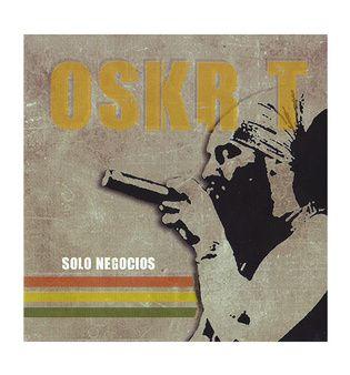 Oskr T - Solo Negocios (2006)