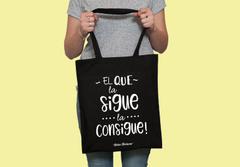 Tote Bag El Que La Sigue, La Consigue
