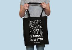 Tote Bag INSISTIR, PERSISTIR, RESISTIR!